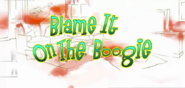 Blameitontheboogieword