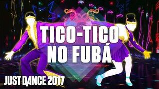 Tico-Tico No Fubá - Just Dance Now