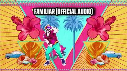 Familiar (Official Audio) - Just Dance Music