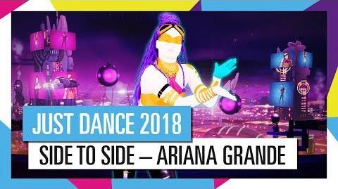 SIDE TO SIDE – ARIANA GRANDE FT. NICKI MINAJ JUST DANCE 2018