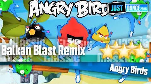 Balkan Blast Remix - Angry Birds Just Dance 2016