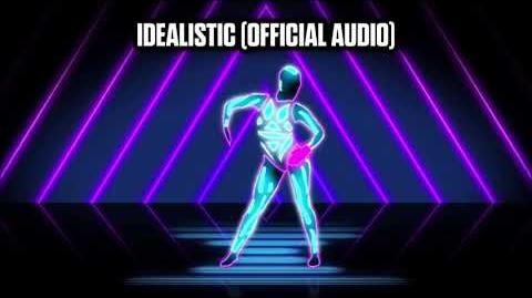 Idealistic (Official Audio) - Just Dance Music