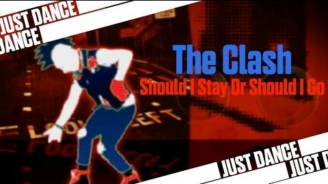Should I Stay Or Should I Go - The Clash Just Dance 2