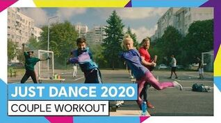 JUST DANCE 2020 – MORE THAN JUST DANCE - COUPLE WORKOUT