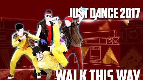 Walk This Way - Just Dance 2017
