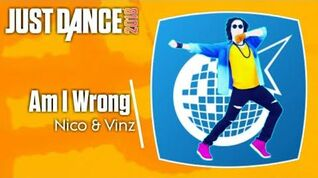 Just Dance 2018 (Unlimited) Am I Wrong