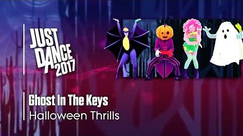 Ghost In The Keys - Just Dance 2017