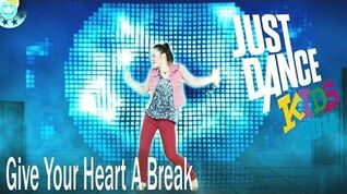 Give Your Heart A Break -- Just Dance Kids 2014