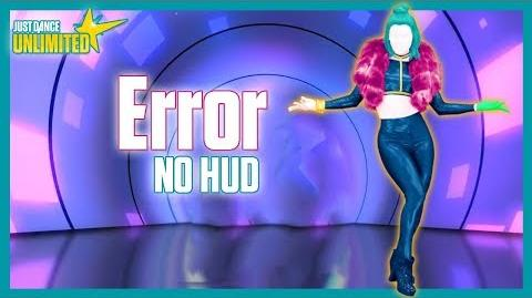 Just Dance Unlimited - Error (NO HUD)