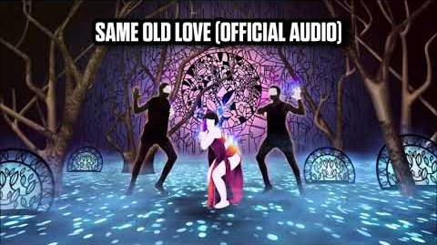 Same Old Love (Official Audio) - Just Dance Music