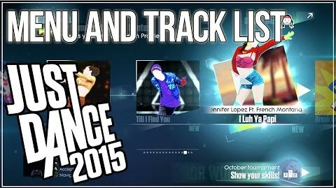 Just Dance 2015 - MENU + TRACK LIST (WITH DLC)