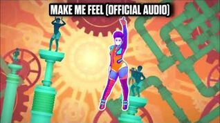 Make Me Feel (Official Audio) - Just Dance Music