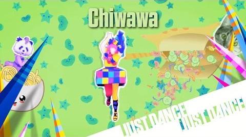 Chiwawa - Just Dance Now (No GUI)