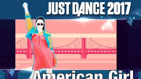 Just Dance 2017 - American Girl by Bonnie Mckee
