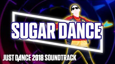 Just Dance 2018 Soundtrack- Sugar Dance by The Just Dance Band