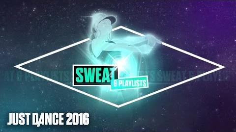 Sweat & Playlists - Just Dance 2016