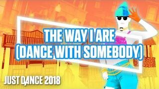 Just Dance 2018 The Way I Are (Dance With Somebody) by Bebe Rexha ft