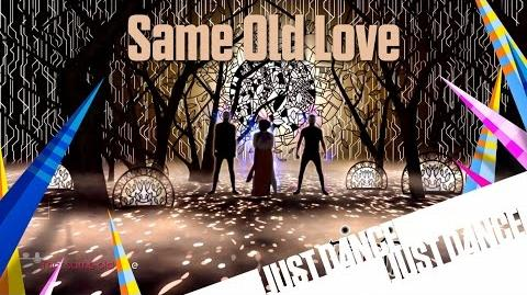 Just Dance 2016 - Same Old Love