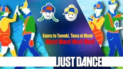 Maru! Maru! Mori! Mori! - Kaoru to Tomoki, Tama ni Mook Just Dance Wii 2