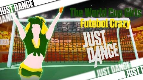 Futebol Crazy - The World Cup Girls Just Dance Best Of