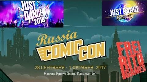 Just Dance 2018 COMIC CON Russia 2017 World Cup Qualifier
