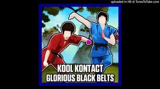 Glorious Black Belts - Kool Kontact