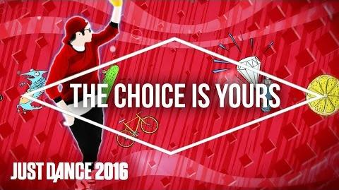 The Choice Is Yours (Community Remix) - Just Dance Now