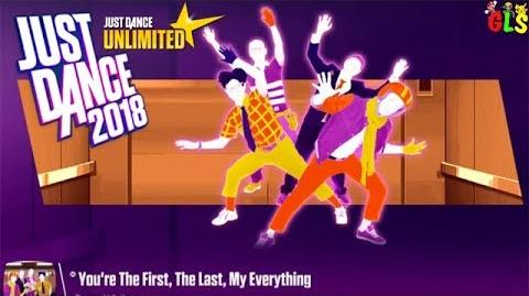 You're The First, The Last, My Everything - Just Dance 2018