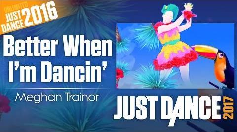 Better When I'm Dancin' - Meghan Trainor Just Dance 2017 Unlimited
