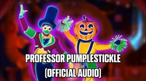 Professor Pumplestickle (Official Audio) - Just Dance Music