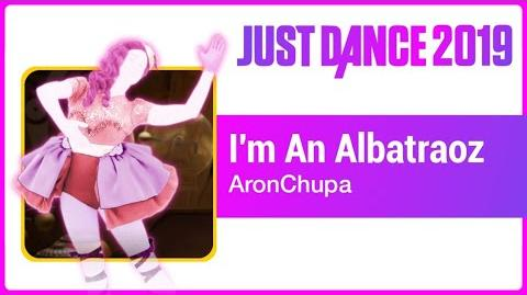 I'm An Albatraoz - Just Dance 2019