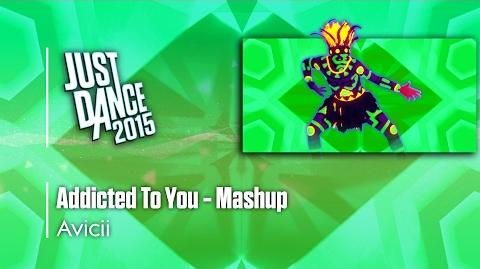 Addicted To You (Mashup) - Just Dance 2015
