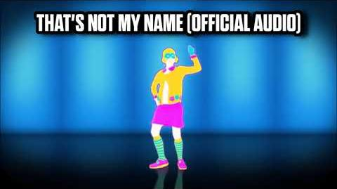 That's Not My Name (Official Audio) - Just Dance Music