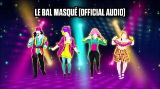 Le Bal Masqué (Official Audio) - Just Dance Music