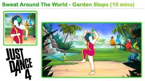 Sweat Around The World (Garden Steps) - Just Dance 4