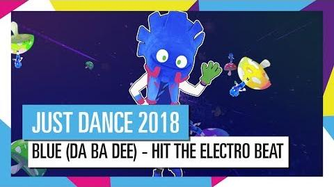 BLUE - HIT THE ELECTRO BEAT JUST DANCE 2018 OFFICIAL HD