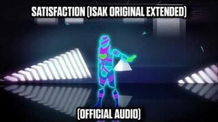 Satisfaction (Isak Original Extended) (Official Audio) - Just Dance Music