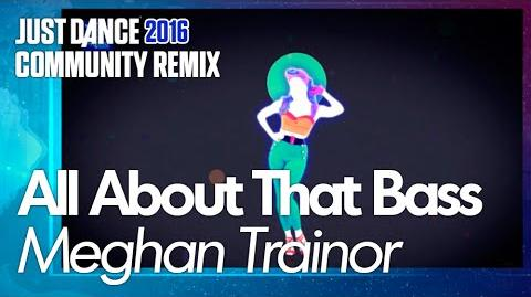 All About That Bass (Community Remix) - Just Dance 2016 (7th-Gen)