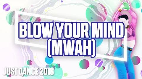 Just Dance 2018 Blow Your Mind (Mwah) by Dua Lipa Official Track Gameplay US