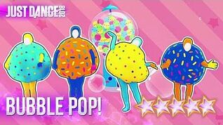 Just Dance 2018 Bubble Pop! (Alternate) - 5 stars