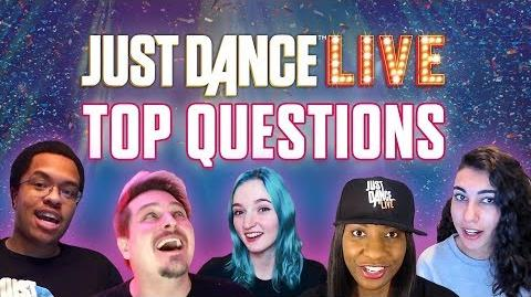 JUST DANCE LIVE – Top Questions