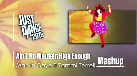Ain't No Moutain High Enough (Mashup) - Just Dance 2015