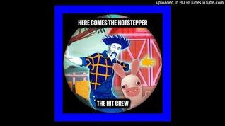 The Hit Crew - Here Comes the Hotstepper