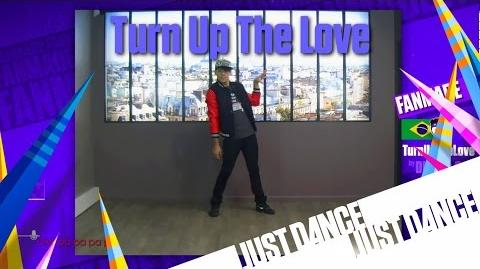 Turn Up the Love (Fanmade) - Just Dance 2016