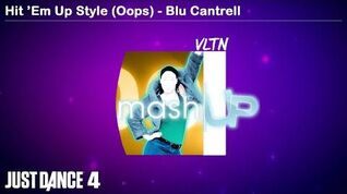 Hit 'Em Up Style (Oops) - Mashup Just Dance 4