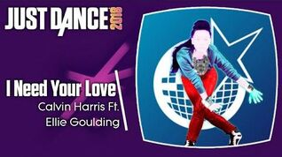 I Need Your Love - Just Dance 2018