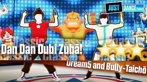 Dan Dan Dubi Zubā! - Dream5 and Bully-Taichō Just Dance Yokai Watch