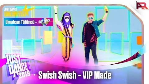 Swish Swish (VIPMADE) - Just Dance 2019