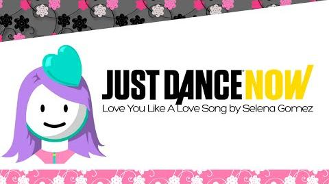 Just Dance Now - Love Like A Love Song by Selena Gomez 5* Stars