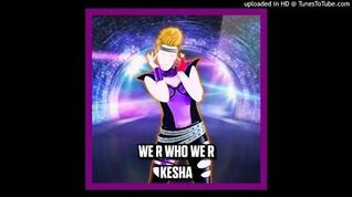 Kesha - We R Who We R (Just Dance 4 version)